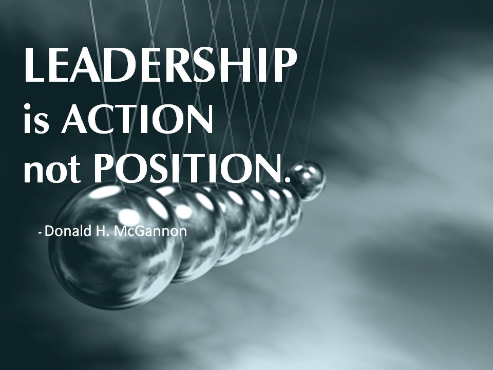 "leadership is action not position essay 50 heavyweight leadership quotes ""leadership is an action, not a position"" ~ donald mcgannon ""leadership is not about titles."