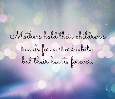 Famous Quotes About Mothers Pleasing Famous Quotes About Mothers Entrancing 26 Quotes About