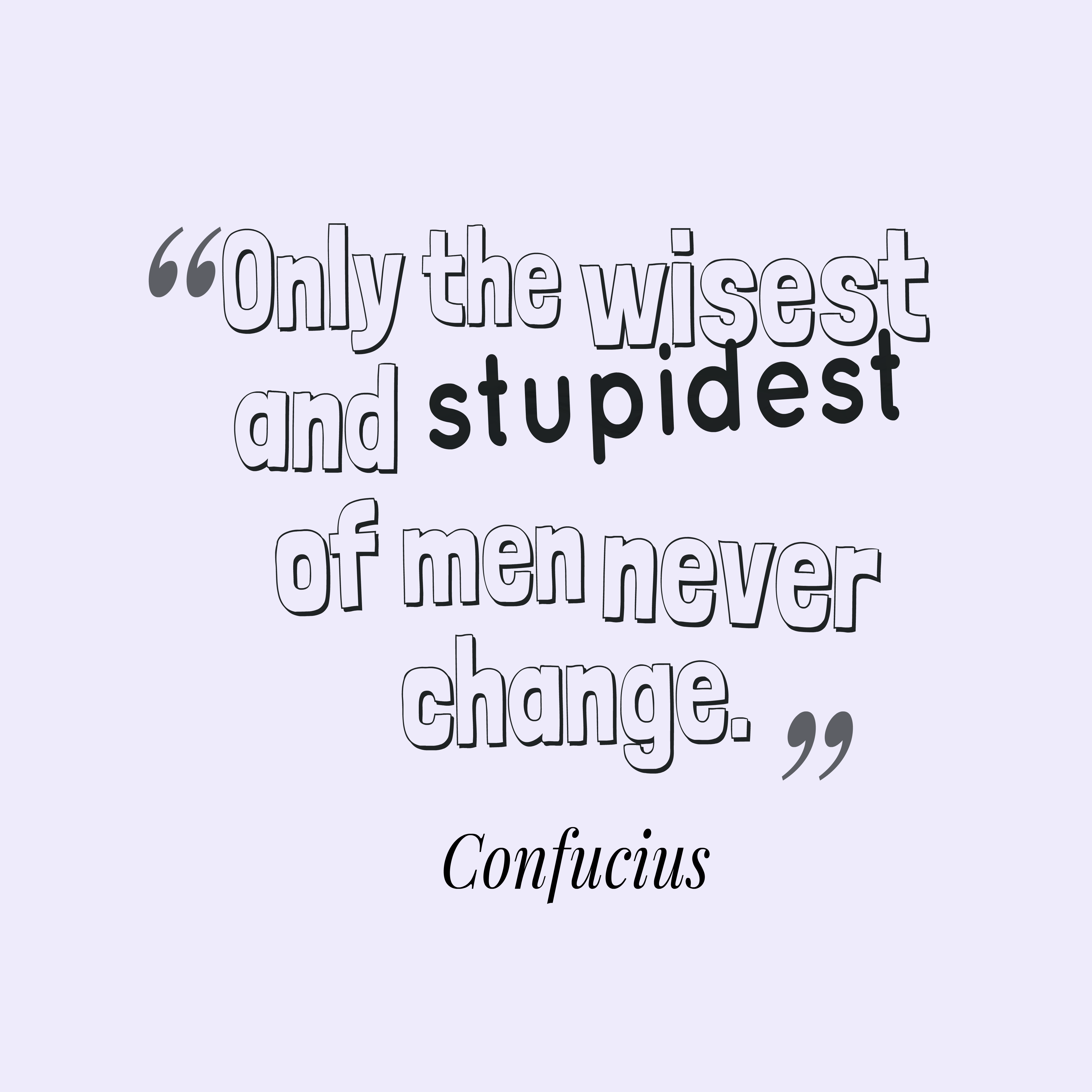 stupid people confucius quote