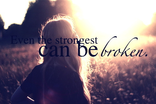 Even-The-Strongest-heart-break quotes