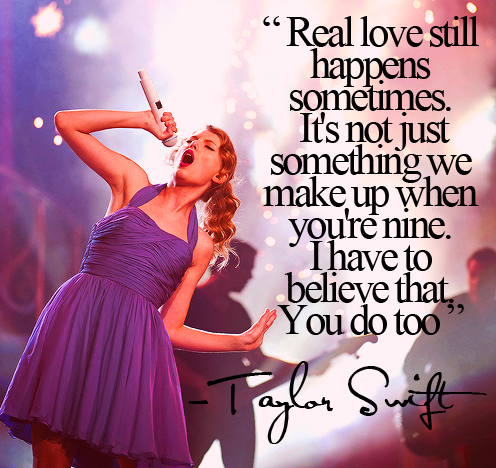 Real-love-still-happen-quotes-by-taylor-swift