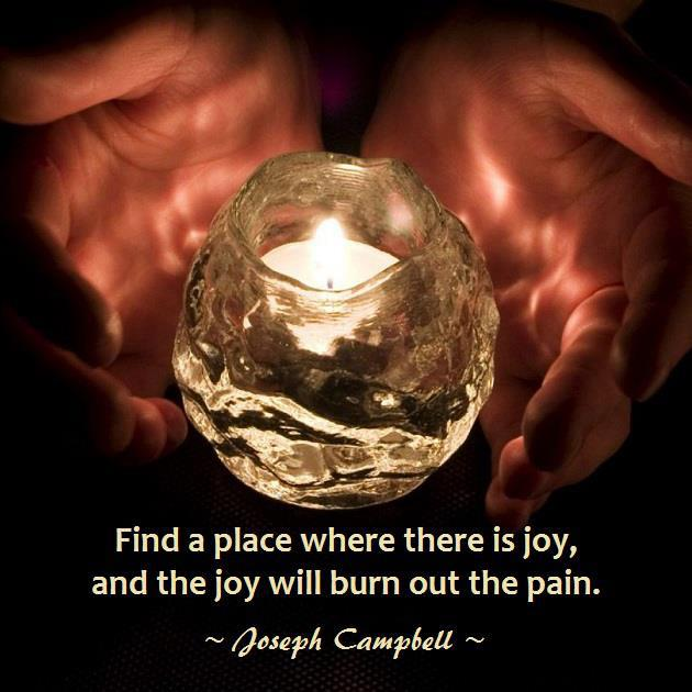 Uplifting-quote-for-hard-time-Find-a-place-where-there-is-joy-and-the-joy-will-burn-out-the-pain.