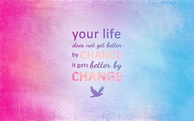 your-life-does-not-get-better-by-chance-uplifting-quotes