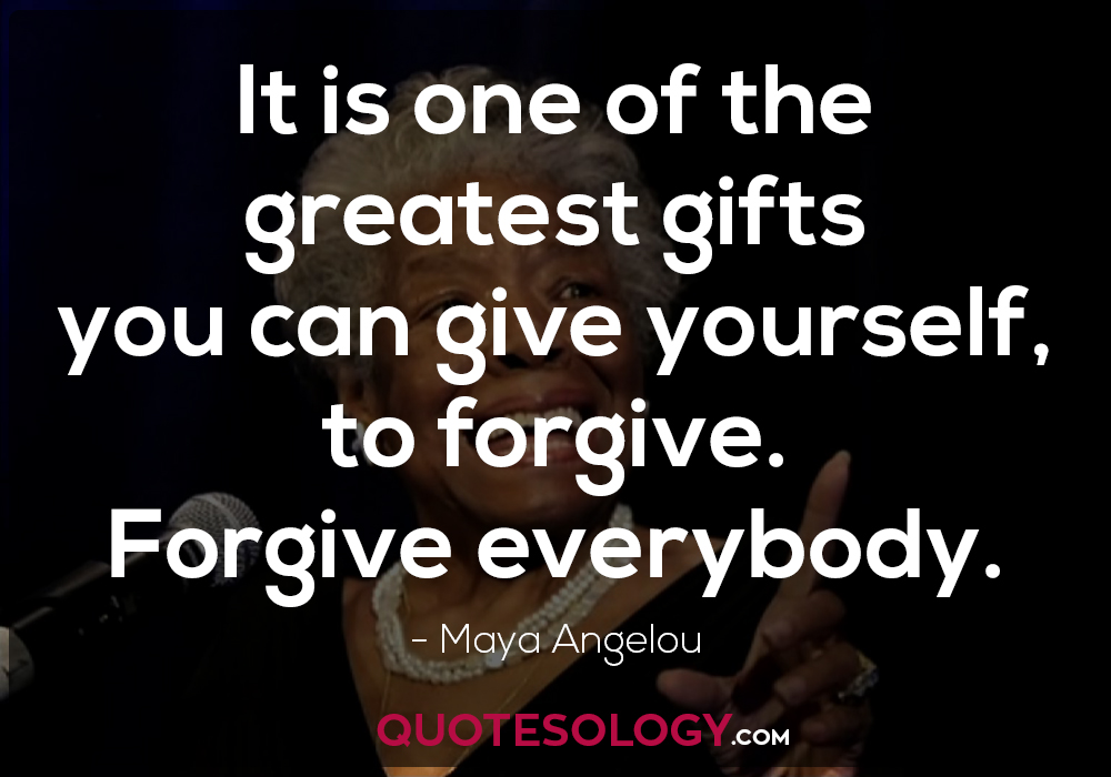 Forgiveness Quotes From Maya Angelou