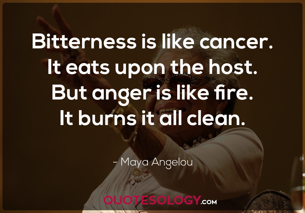 Maya Angelou Bitterness Quote