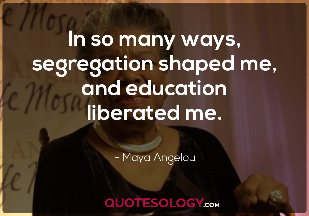 Maya Angelou Education Quotes