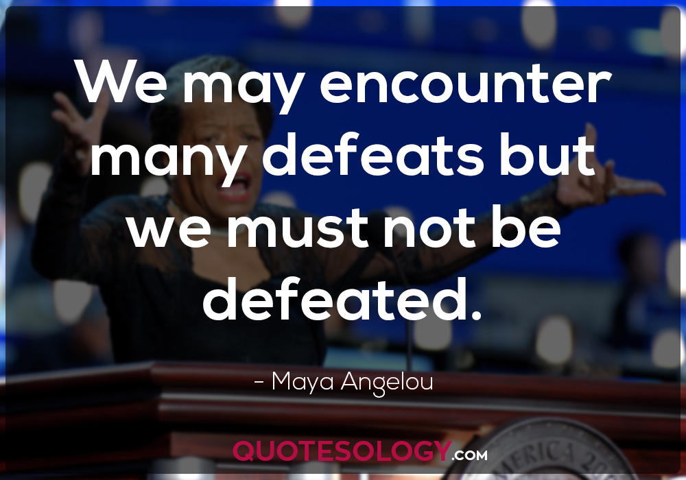Quote From Maya Angelou