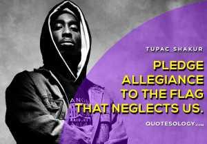 American Rapper Tupac Allegiance Quotes