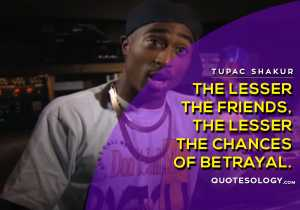 American Rapper Tupac Betrayal Quotes