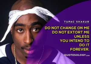 American Rapper Tupac Change Quotes