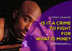 American Rapper Tupac Crime Quotes