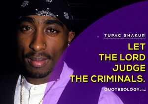 American Rapper Tupac Criminals Quotes