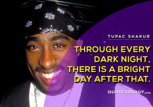 American Rapper Tupac Dark Night Quotes