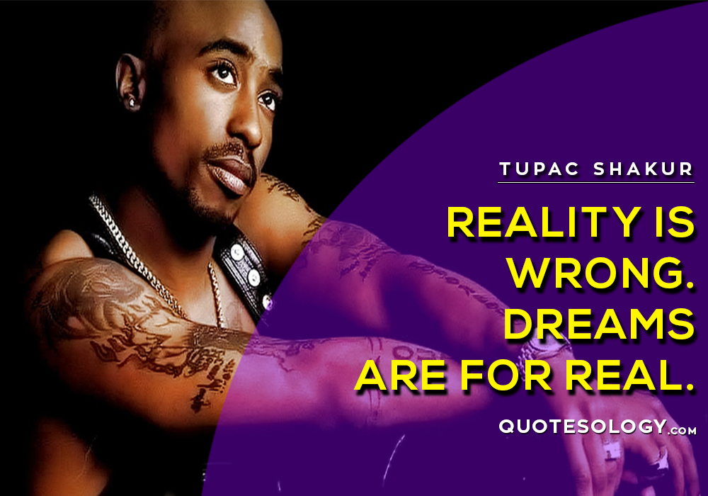 American Rapper Tupac Dream Quotes