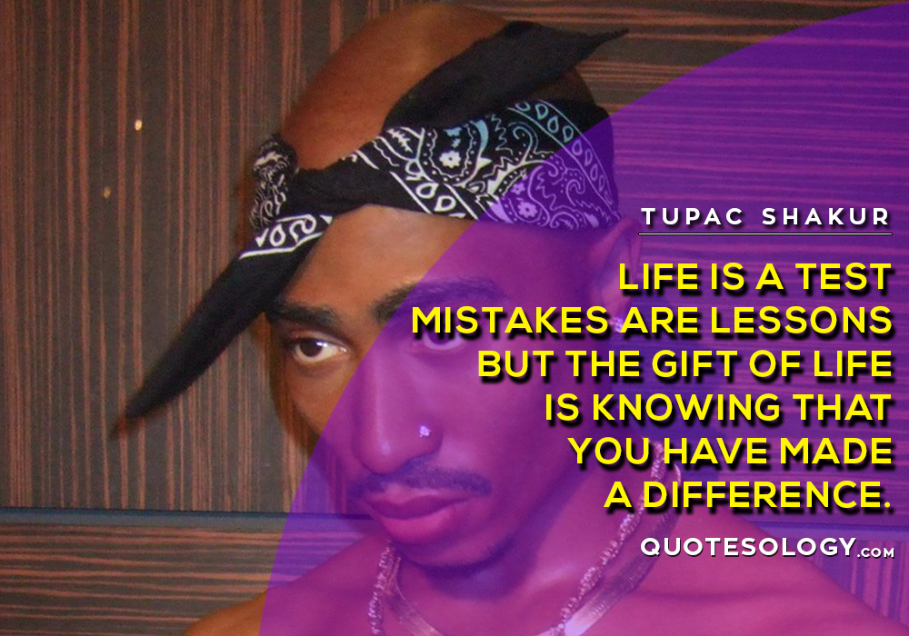American Rapper Tupac Life Quotes