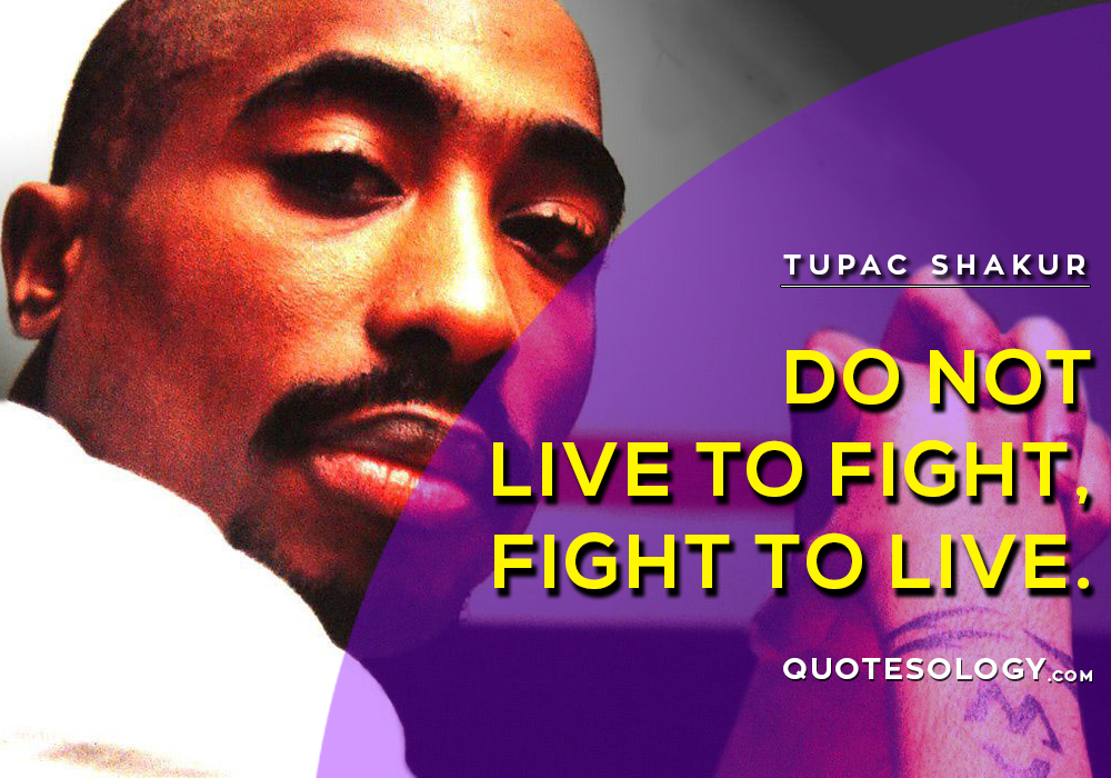 American Rapper Tupac Live Quotes