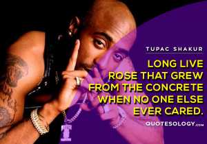 American Rapper Tupac Long Live Quotes