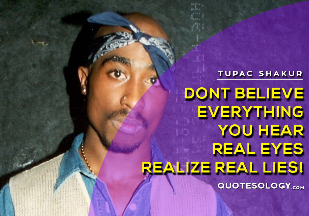 American Rapper Tupac Real Lies Quotes