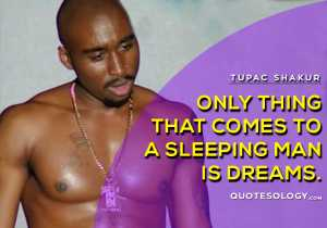 American Rapper Tupac Sleeping Man Quotes