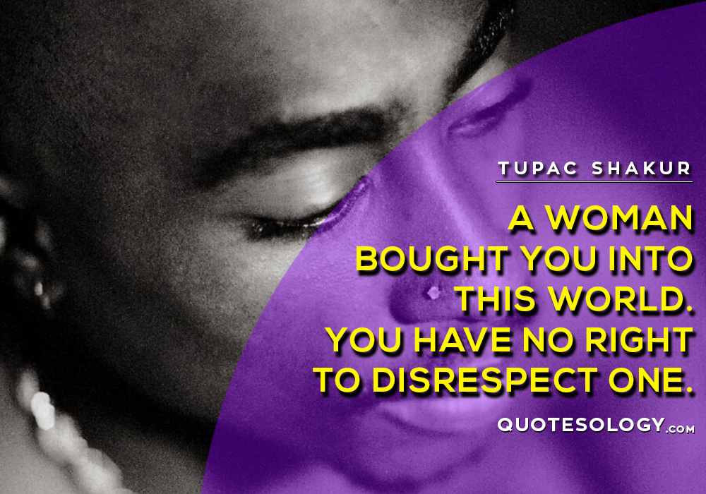 American Rapper Tupac Women Quotes