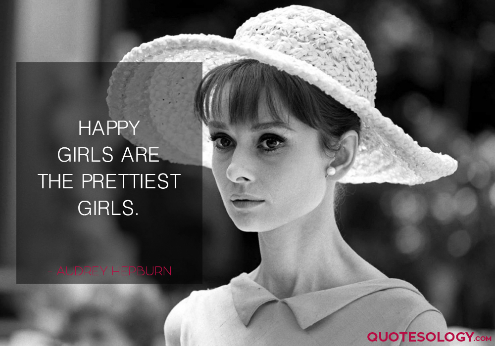 Audrey Hepburn Happy Girls Quotes