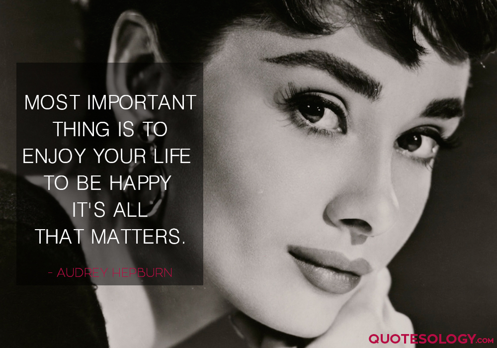 Audrey Hepburn Happy Life Quotes