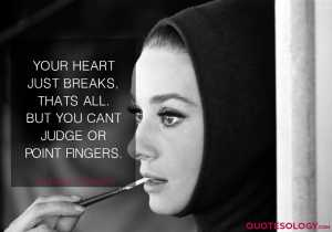 Audrey Hepburn Heart Break Quotes