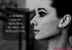 Audrey Hepburn Intellectual Woman Quotes