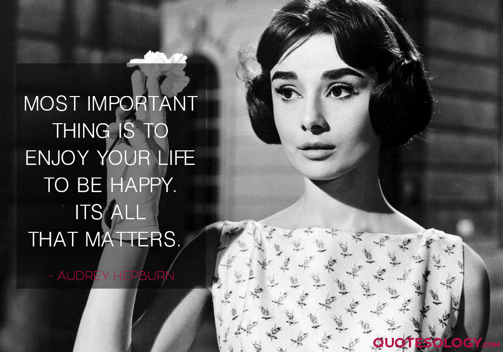 Audrey Hepburn Life Happy Quotes