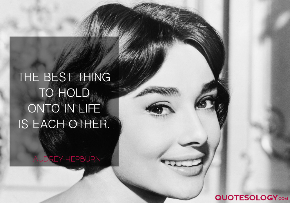 Audrey Hepburn Life Quotes