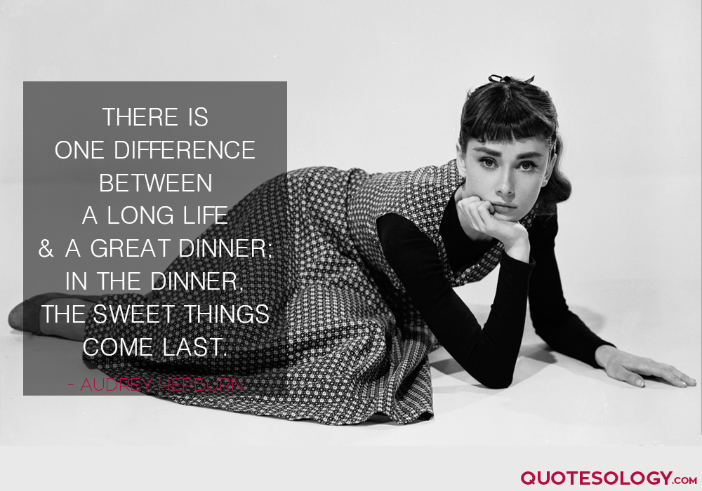 Audrey Hepburn Long Life Quotes