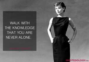 Audrey Hepburn Lonliness Quotes