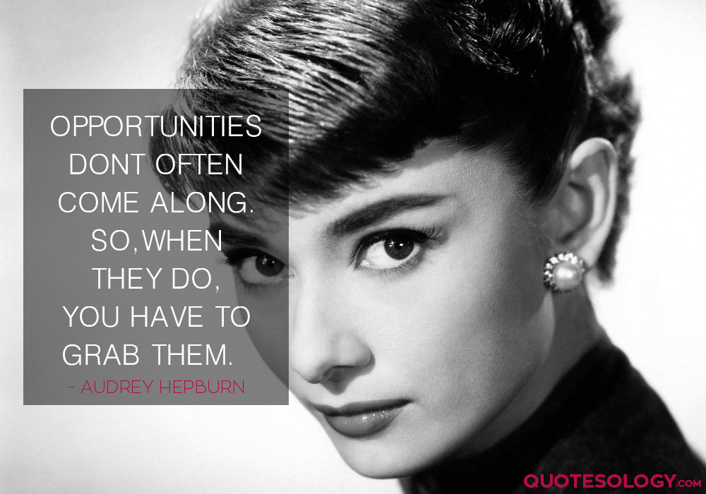 Audrey Hepburn Opportunities Quotes
