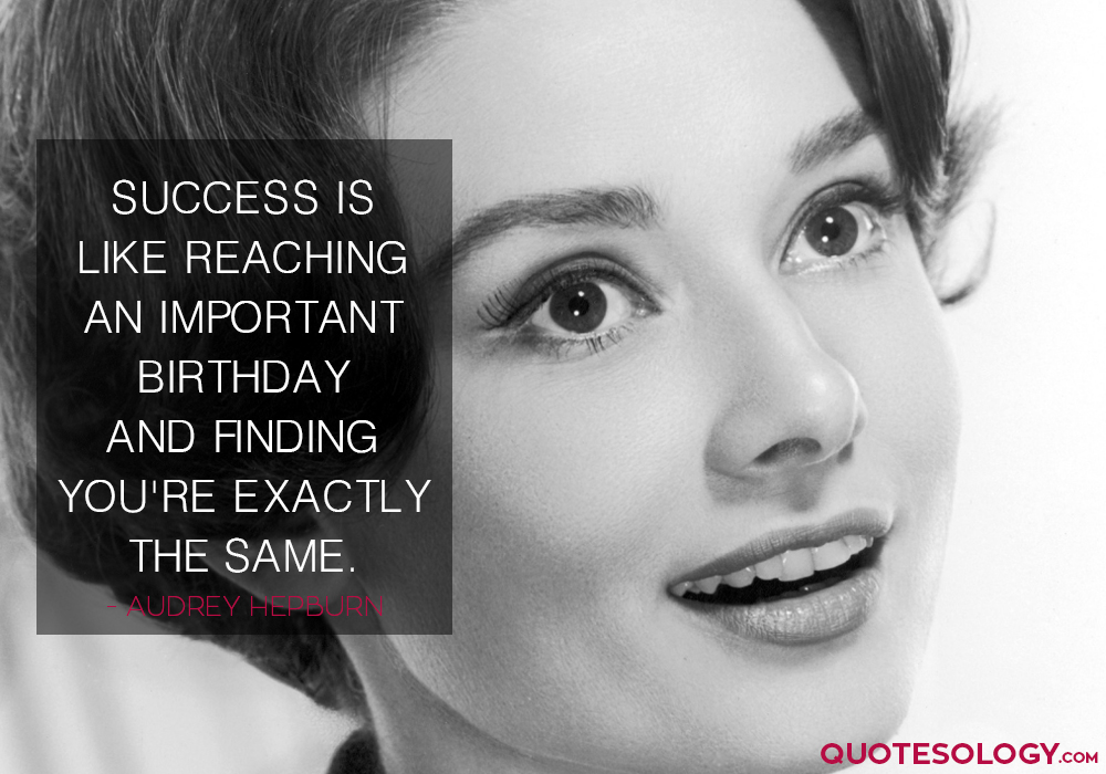 Audrey Hepburn Success Quotes