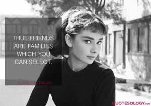 Audrey Hepburn True Friends Quotes