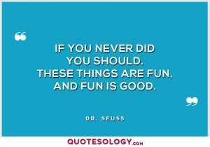 Dr Seuss Fun Quote