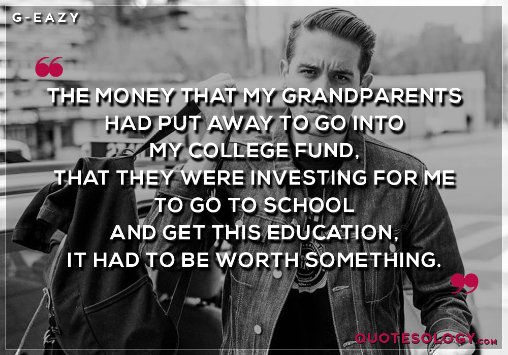 G Eazy Educational Quotes