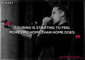 G Eazy Home Quotes