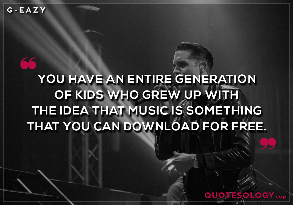 G Eazy Kids Generation Quotes