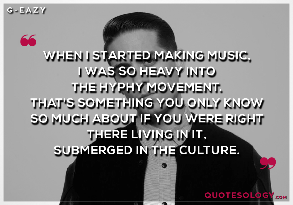 G Eazy Making Music Quotes