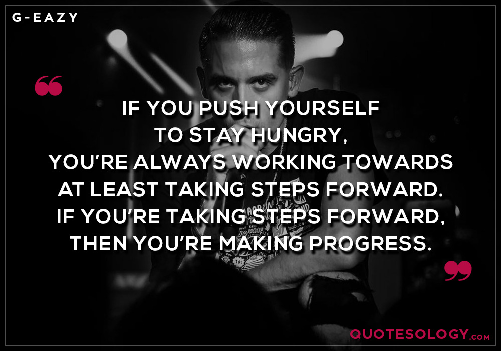 G Eazy Progress Quotes
