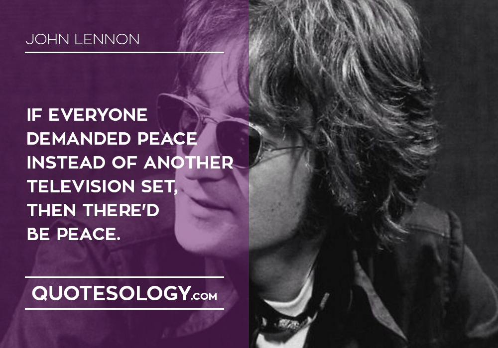 John Lennan Demanded Peace Quotes