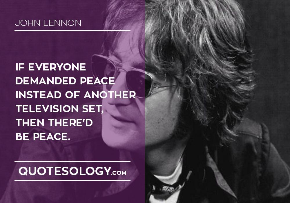 John Lennan Demanded Peace Quotes