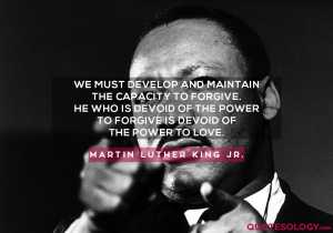 Martin Luther King Jr. Forgiveness Capacity Quotes