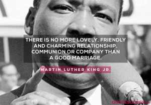 Martin Luther King Jr. Good Marriage Quotes