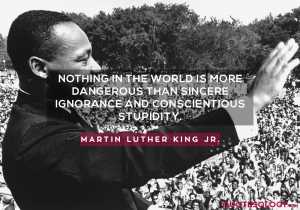 Martin Luther King Jr. Sincere Ignorance Quotes