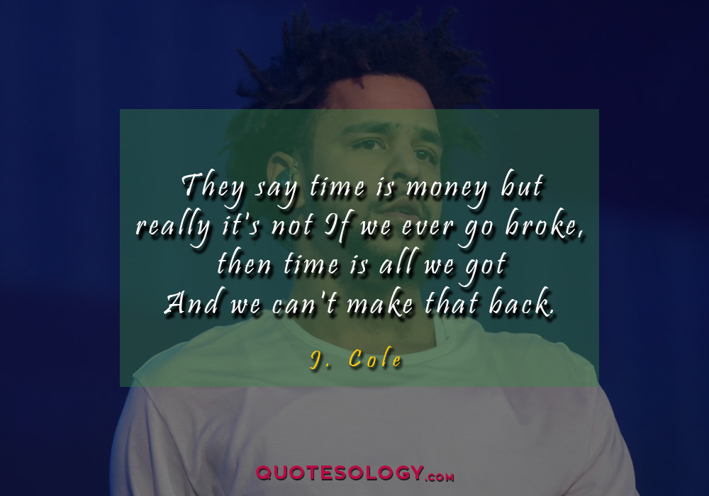 J Cole Broke Quotess