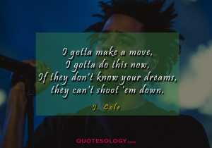 J Cole Dreams Quote