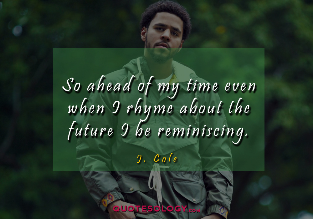 J Cole Future Quotess