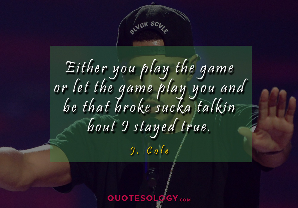 J Cole Game Quotess